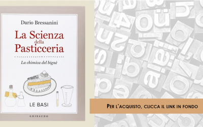 """Recensioni libri: """"La scienza della pasticceria"""", di Dario Bressanini"""