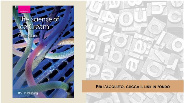 "Recensioni libri: ""The science of Ice Cream"", di Chris Clarke"